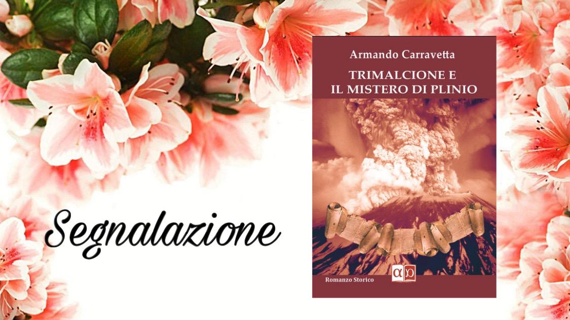 {Segnalazione} Trimalcione e il mistero di Plinio – Armando Carravetta