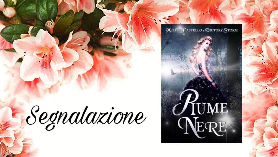 {Segnalazione} Piume Nere – Melissa Castello, Victory Storm
