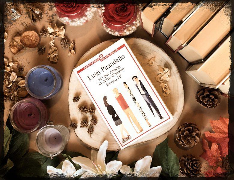 Sei personaggi in cerca d'autore – Luigi Pirandello