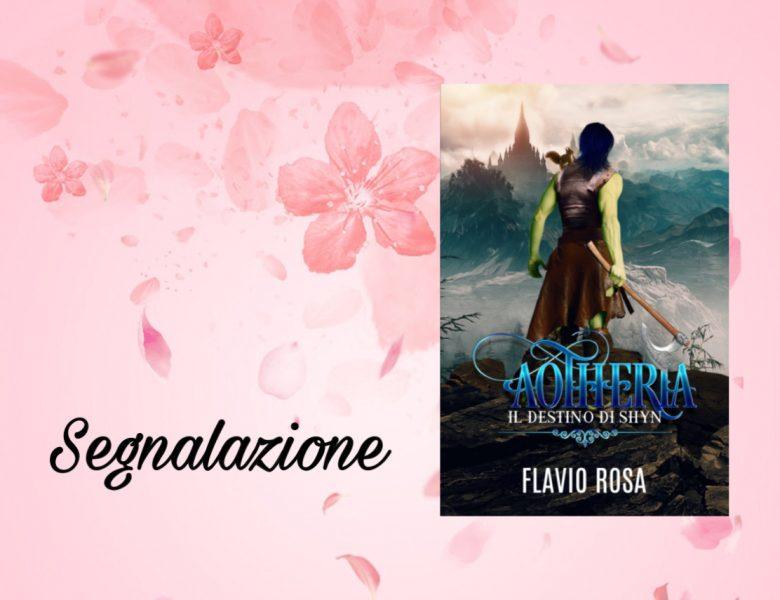 {Segnalazione} Aotheria. Il destino di Shyn – Flavio Rosa
