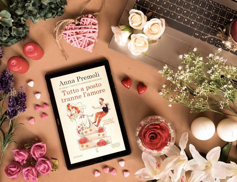 {Review Tour} Tutto a posto tranne l'amore – Anna Premoli