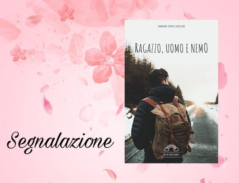 {Segnalazione} Ragazzo, uomo e nemo – Damiano Dario Ghiglino