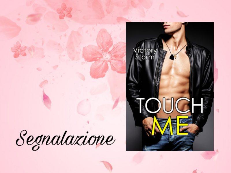 {Segnalazione} Touch me – Victory Storm