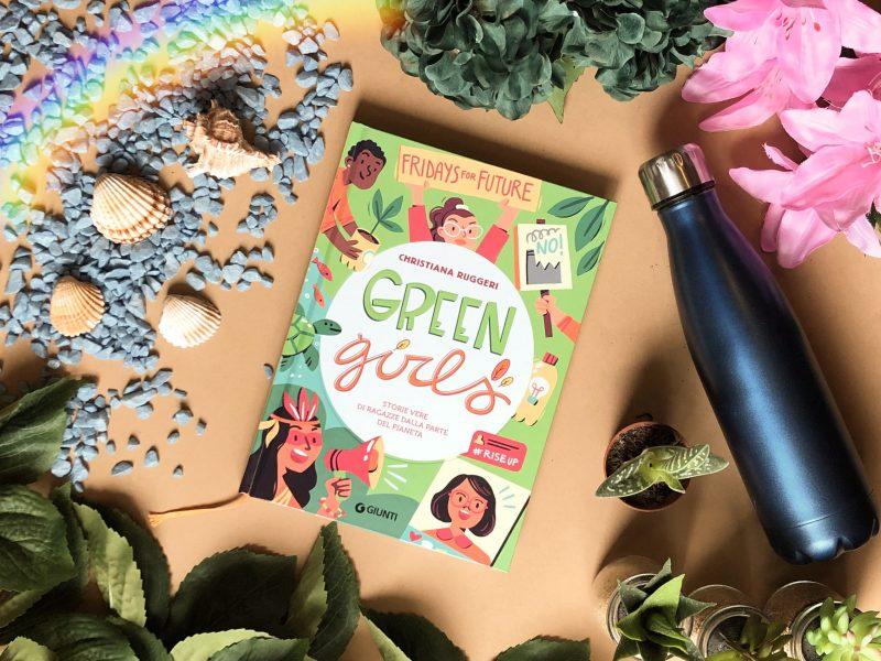 Green Girls. Storie vere di ragazze dalla parte del pianeta – Christiana Ruggeri