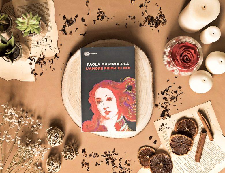 L'amore prima di noi – Paola Mastrocola