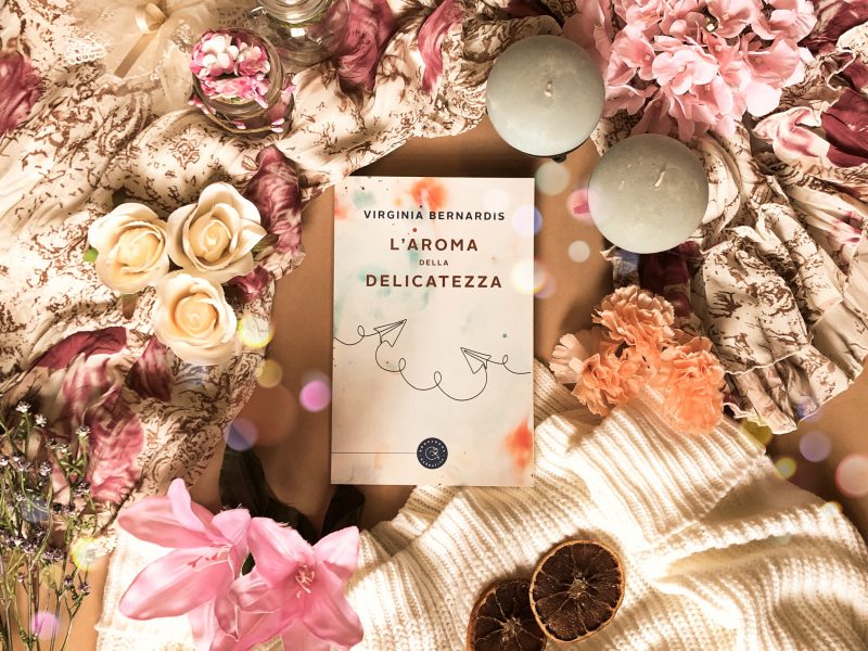 L'aroma della delicatezza – Virginia Bernardis