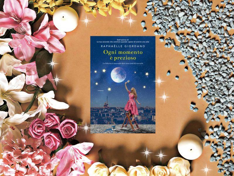Ogni momento è prezioso – Raphaëlle Giordano